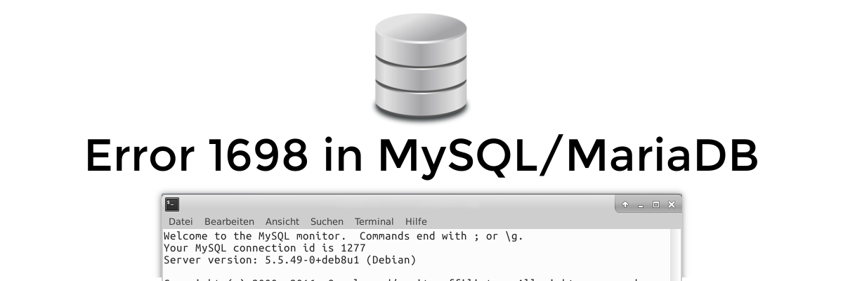 Solved: Error 1698 (28000) in MySQL/MariaDB