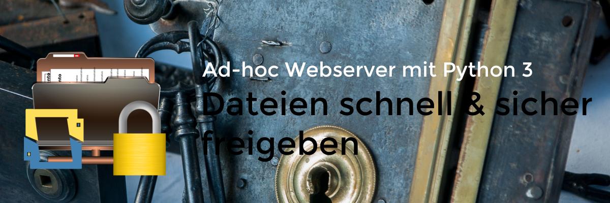 Sicherer Ad-hoc Server mit Python 3