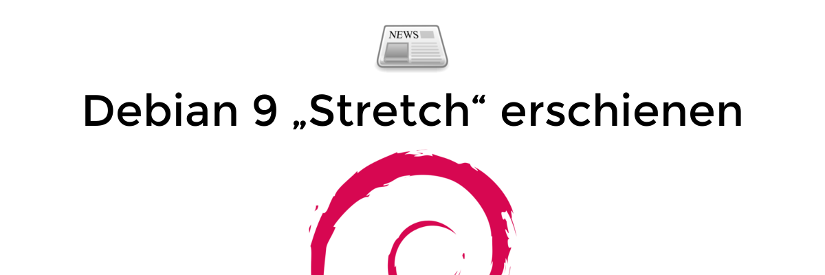 "Debian 9 ""Stretch"" erschienen"