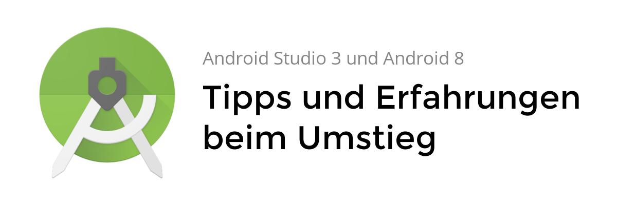 Erfahrungen aus der Android 8-Migration