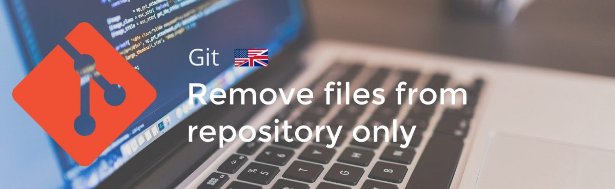Git: remove files from repository only