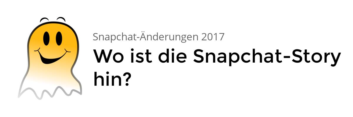 """Das """"neue"""" Snapchat oder """"Wo sind die Snapchat-Stories hin?"""""""